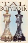 Tal-Botvinnik 1960 (FSeventh Edition)