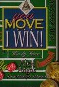 You Move... I Win!